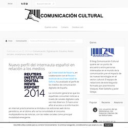 Nuevo perfil del internauta español en relación a los medios