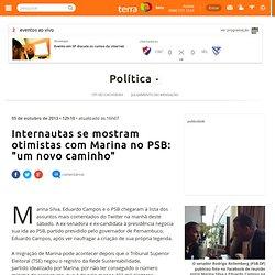 """Internautas se mostram otimistas com Marina no PSB: """"um novo caminho"""""""