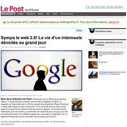 Sympa le web 2.0! La vie d'un internaute dévoilée au grand jour - tian sur LePost.fr (12:53)