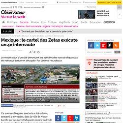 Mexique : le cartel des Zetas exécute un 4e internaute - Vu sur le web