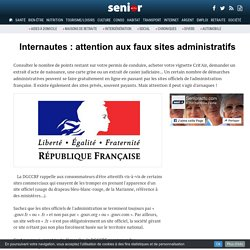 Internautes : attention aux faux sites administratifs - 28/02/17