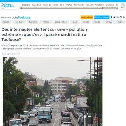"""Des internautes alertent sur une """"pollution extrême"""" : que s'est-il passé mardi matin à Toulouse?"""