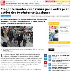 Cinq internautes condamnés pour outrage au préfet des Pyrénées-Atlantiques