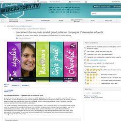 Lancement d'un nouveau produit grand public en compagnie d'internautes influents - Communauté [...]