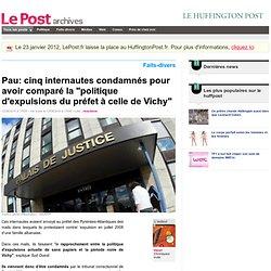 """Pau: cinq internautes condamnés pour avoir comparé la """"politique d'expulsions du préfet à celle de Vichy"""" - Henri sur LePost.fr"""