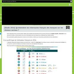 Etude 2016 : les internautes français, les marques et les réseaux sociaux