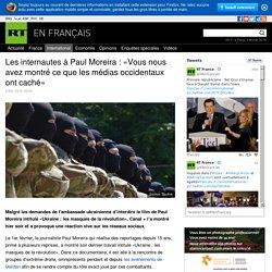 Les internautes à Paul Moreira : «Vous nous avez montré ce que les médias occidentaux ont caché»