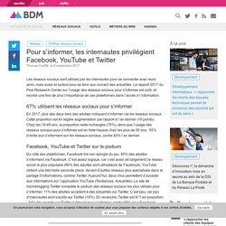 Pour s'informer, les internautes privilégient Facebook, YouTube et Twitter - Blog du Modérateur