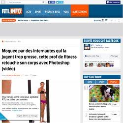 Moquée par des internautes qui la jugent trop grosse, cette prof de fitness retouche son corps avec Photoshop (vidéo) - RTL People