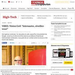 """VIDEO. Vinton Cerf: """"Internautes, réveillez-vous!"""""""