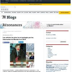 Les articles les plus lus et partagés par les internautes du Monde.fr en 2014