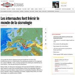 Les internautes font frémir le monde de la sismologie