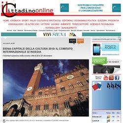 Siena Capitale della cultura 2019: il Comitato internazionale si insedia - siena, notizie, capitale, cultura, 2019, membri, comitato, internazionale, insediamento, - Il Cittadino Online
