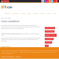Come candidarsi - FOCSIV – Federazione degli Organismi Cristiani Servizio Internazionale Volontario - Fanno parte di FOCSIV 71 organizzazioni internazionali che operano in 80 paesi del mondo