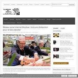 Réseau social interne d'Auchan : trois ans d'attention pour le faire décoller