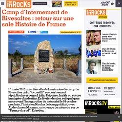 Camp d'internement de Rivesaltes : retour sur une sale Histoire de France