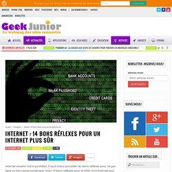 Internet : 14 bons réflexes pour un Internet plus sûr