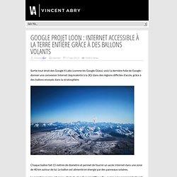 Google Projet Loon : Internet accessible à la Terre entière grâce à des ballons volants