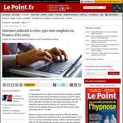 Internet aiderait à créer 450 000 emplois en France d'ici 2015