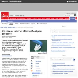 Un réseau internet alternatif est peu probable
