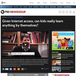 Given Internet access, can kids really learn anything by themselves?