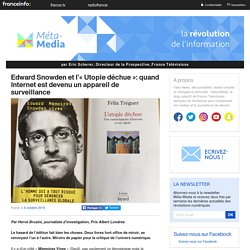 Edward Snowden et l'«Utopie déchue»: quand Internet est devenu un appareil de surveillance