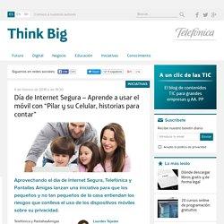 """Día de Internet Segura - Aprende a usar el móvil con """"Pilar y su Celular, historias para contar"""""""