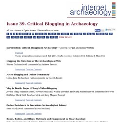 Internet Archaeol. Issue 39. Critical Blogging in Archaeoology. Themed Issue. Table of Contents.