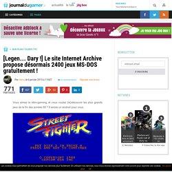 [Legen… Dary !] Le site Internet Archive propose désormais 2400 jeux MS-DOS gratuitement