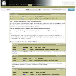 Internet Archive Forums: World's largest archive of PD scanned books?