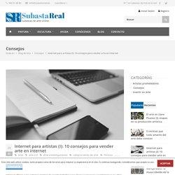 Internet para artistas (I): 10 consejos para vender arte en internet - Subasta Real · Subastas de Arte Online