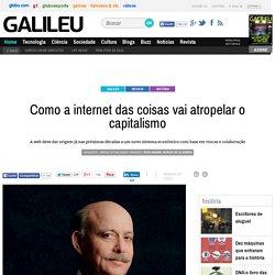 Como a internet das coisas vai atropelar o capitalismo - Galileu