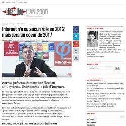 Internet n'a eu aucun rôle en 2012 mais sera au coeur de 2017