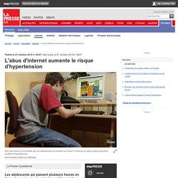 L'abus d'internet aumente le risque d'hypertension