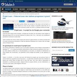 Projet Loon : l'Internet avec des ballons progresse à grand pas