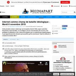 Internet comme champ de bataille idéologique - Mardi 6 novembre 2018