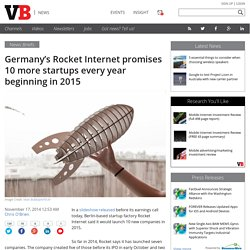 Germany's Rocket Internet promises 10 more startups every year beginning in 2015