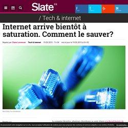 Internet arrive bientôt à saturation. Comment le sauver?