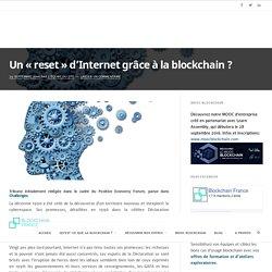 Un «reset» d'Internet grâce à la blockchain ? – Blockchain France