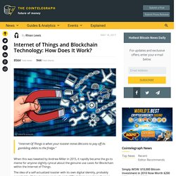 Internet of Things and Blockchain Technology: How Does It Work?