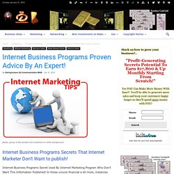 Internet Business Programs Proven Advice By An Expert!