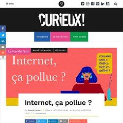 Internet, ça pollue ? - Curieux!