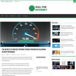The Secrets To FIND BEST INTERNET SERVICE PROVIDER IN CALIFORNIA (Expert Interview) - Dial For Internet