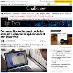 Comment Rocket Internet copie les sites marchands qui cartonnent