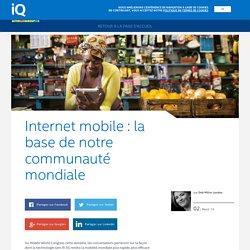 iQ – Internet mobile: la base de notre communauté mondiale