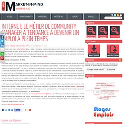 Internet: Le métier de community manager a tendance à devenir un emploi à plein temps | Market-in-Mind