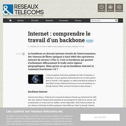 Internet : comprendre le travail d'un backbone - Actualités RT Réseaux