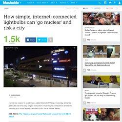 How simple, internet-connected lightbulbs can 'go nuclear' and risk a city