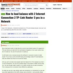 How to load balance with 2 Internet Connection 2 TP-Link Router 3 pcs in a Network - [Solved] - Wireless Networking