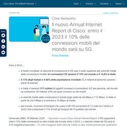 Il nuovo Annual Internet Report di Cisco: entro il 2023 il 10% delle connessioni mobili del mondo sarà su 5G - Cisco News The EMEAR Network